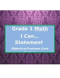 Easy Math Curriculum- I Can.. Statement Poster - Grade 1 Common Core / Canadian