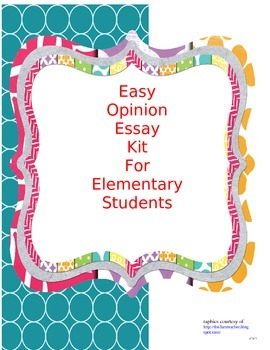 Easy Opinion Essay Lesson Kit