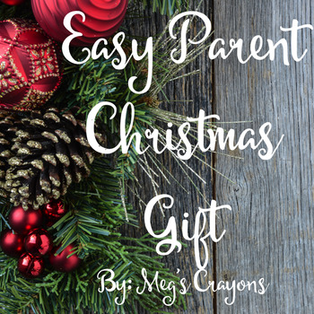 Christmas Gifts For Parents From Students.Easy Parent Christmas Gifts Worksheets Teaching Resources