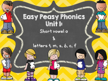 Easy Peasy Phonics Unit 1: Short Vowel a and letters t, m, s, b, c, f