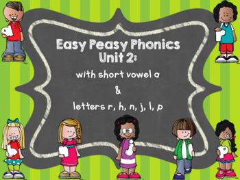 Easy Peasy Phonics Unit 2: Short Vowel a & Letters r, j, l, p, h, n
