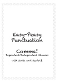 Easy-Peasy Punctuation. Comma: Dependent, Independent Clauses