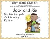 Easy Reader Grade k/1 ~ Jack and Kip