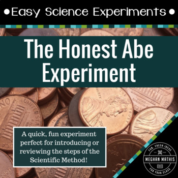 Easy Science Experiments:  The Honest Abe Experiment