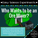 Easy Science Experiments:  Who Wants To Be An Ore Miner?