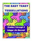 Easy Teasy Tessellations