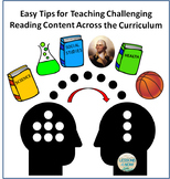 Easy Tips for Teaching Challenging Reading Content Across the Curriculum