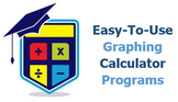 Easy-To- Use Graphing Calculator Programs - Quick Reference Guide