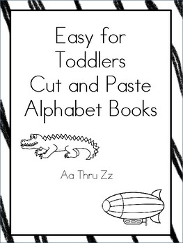 Easy Toddler Alphabet Cut and Paste Books