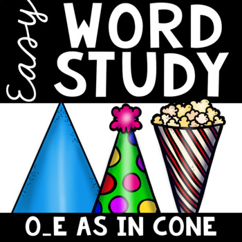 Easy Word Study (O-E as in Cone)