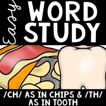 Easy Word Study (Digraphs TH and CH)