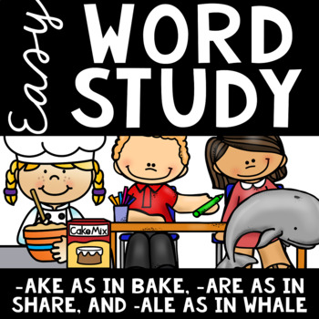Easy Word Study (Word Families -ake, -are, and -ale)