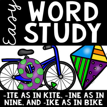 Easy Word Study (Word Family -ite, -ine, and -ike)