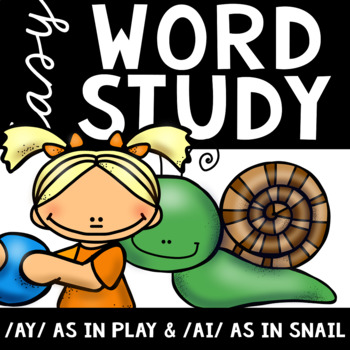 Easy Word Study (/ai/ as in Snail and /ay/ as in Play)