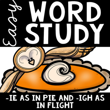Easy Word Study (-ie and -igh)