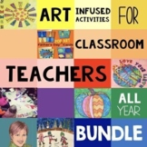 ALL YEAR Art Activity BUNDLE for Classroom Teachers   End of Year Activities Inc