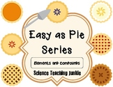 Easy as Pie - Elements and Compounds