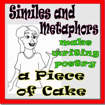 Easy as Pie Poetry; Similes and Metaphors Make Writing Poetry a Piece of Cake