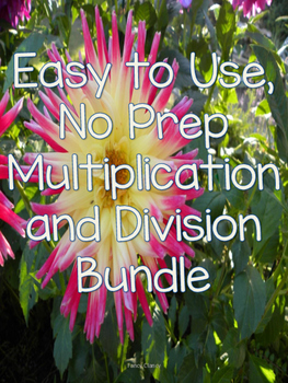 Easy to Use No Prep Multiplication and Division Bundle