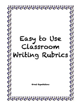 Easy to use Writing Rubrics for the Classroom Teacher