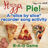"Pizza Pie, a ""Slice by Slice"" B-A-G Recorder Activity and Flashcards"