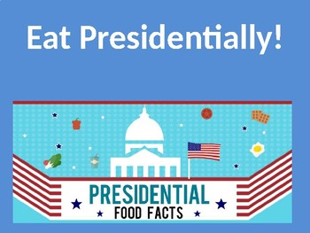 Eat Presidentially!  Presidents' Day Powerpoint (Free!!!)