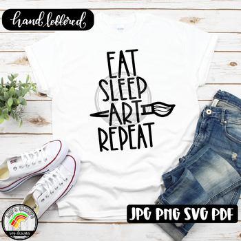 Eat Sleep Art Repeat SVG Design