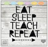 Eat sleep teach repeat SVG - Teacher SVG - Teacher life Svg