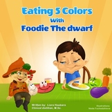 Eating 5 colors with Foodie the dwarf
