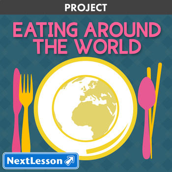 Eating Around the World - Projects & PBL