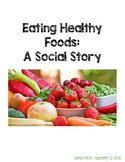 Eating Healthy: A Social Story
