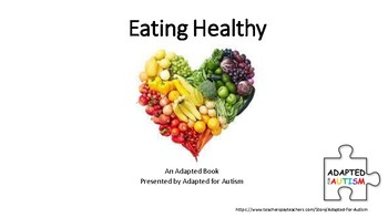 Eating Healthy! Adapted for Autism