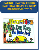 Eating Healthy Foods Each Day-Keeps the Doctor Away- lesson,activities