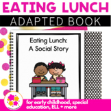 Eating Lunch: A Social Story Adapted Book for Special Educ