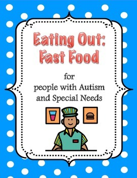 Eating Out: Fast Food for people with Autism and Special Needs