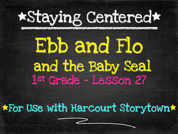 Ebb and Flo and the Baby Seal  1st Grade Harcourt Storytown Lesson 27