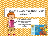 Ebb and Flo and the Baby Seal Storytown Lesson 27