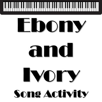 Ebony and Ivory Song Activity lesson plan+printable+ppt pr