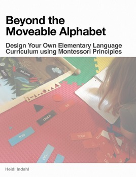 Montessori Homeschool Ebook: Design Your Own Elementary Language Curricula!