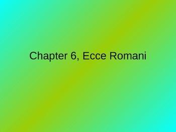 Ecce Romani, Chapter 6