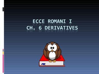 Ecce Romani I Ch. 6 Derivative PPT