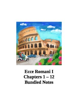 Ecce Romani I Chapters 1-12 Bundled Notes