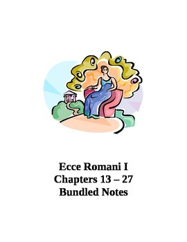 Ecce Romani I Chapters 13-27 Bundled Notes