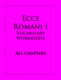 Ecce Romani I: Vocabulary Worksheets, All Chapters
