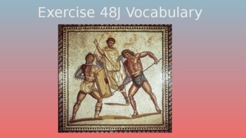 Ecce Romani II Excercise 48 J Vocabulary PowerPoint Slideshow