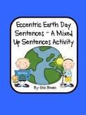 Eccentric Earth Day Sentences - A Mixed Up Sentences Activity