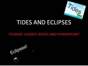 Eclipses and Tides Guided Notes and Powerpoint