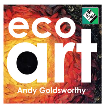 Eco Art Andy Goldsworthy
