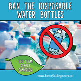 Reduce Single Use Plastic - Ban the disposable water bottle - Earth Day Activity