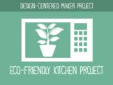 Eco-Friendly Kitchen Maker Project